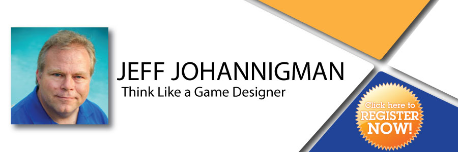 Jeff Johannigman -Think Like a Game Designer